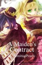 A Maiden's Contract by SenshiofPearls