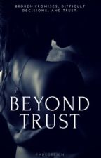 Beyond Trust by fadedreign