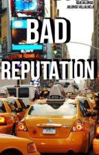bad reputation||jalonso villalnela  by iQueJalonso