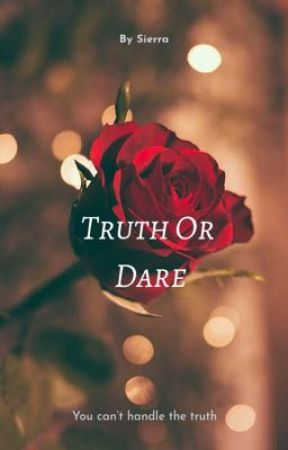 Truth Or Dare by x_tacos_x