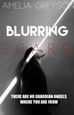 Blurring Scars by AmeliaGreyson