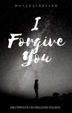 I Forgive You by WhySoStressed