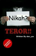 Nikah?? Teror!! by den-yas