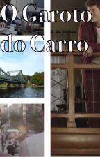 O Garoto do Carro (Romance Gay) by JsusDias