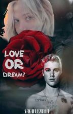 Love or Dream? | Justin Bieber Fanfic by SasaBlezinha