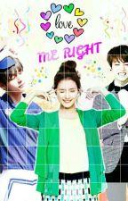 Love Me Right [KTH ❤ KSE ❤ JJK] by R_shaYani3