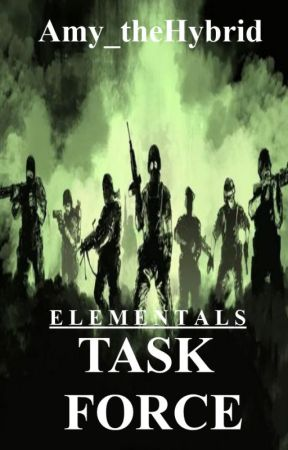 Elementals: Task Force by Amy_theHybrid