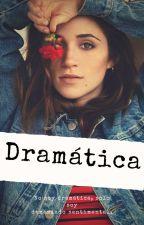 Dramática |Aguslina|[Editando]  by xkopesconix