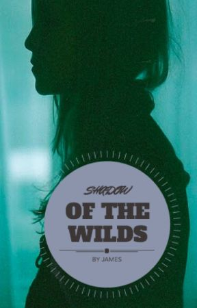 Shadow of the Wilds by james
