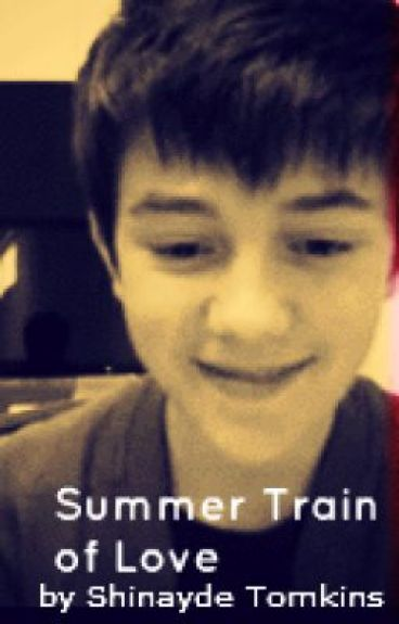 Summer Train of Love - A Greyson Chance Love Story by ShinaydeTomkins