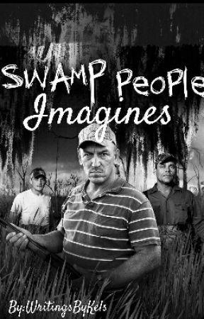 Swamp People Imagines Completed Holden Landry Wattpad