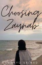 Choosing Zaynab by that1muslimgirl