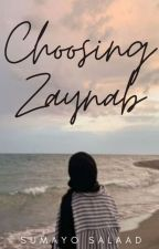 Choosing Zaynab ✔️ by that1muslimgirl
