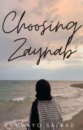 Choosing Zaynab ✔️ by that1muslimgirl