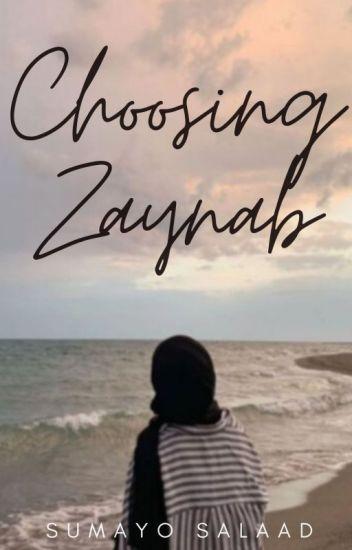 Choosing Zaynab ✔️