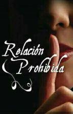 Relación Prohibida (Camren G!P) by Adaptaciones2018