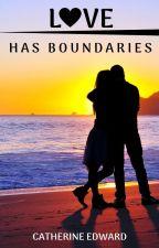 Love Has Boundaries | On Hold till November 2018 by Catherine_Edward