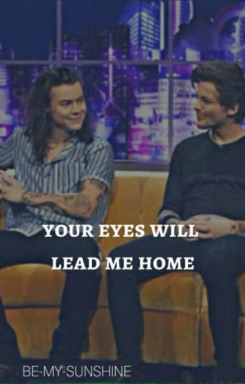 Your Eyes Will Lead Me Home {L.S}