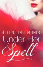 Under Her Spell by helenedelmundo