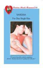 For One Single Kiss COMPLETED (Published by PHR) by PHR_Novels