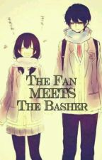 The Fan Meets The Basher by MISSY_BLANKY