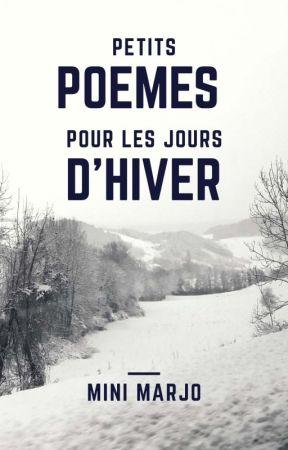 Petits poèmes pour les jours d'hiver by MiniMarjo