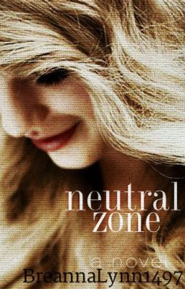Neutral Zone (Completed) by BreannaLynn1497