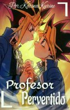 Profesor Pervertido || Puzzleshipping || Yaoi || by Karinakurine