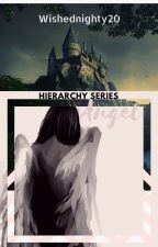 Angel [Hierarchy Series] [Harry Potter Fanfiction] (GirlxGirl) by Wishednighty20
