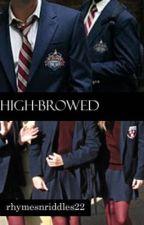 High-Browed by rhymesnriddles22