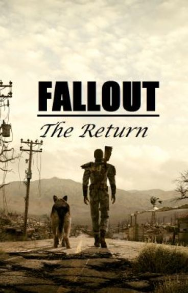 Fallout 3: The Return (A Fallout 3 fanfic)