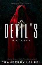 LEGENDARY DEVILS TRILOGY BOOK 3: DEVIL'S WHISPER by iamcranberry