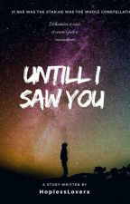 Untill I saw you by hopelessloverx