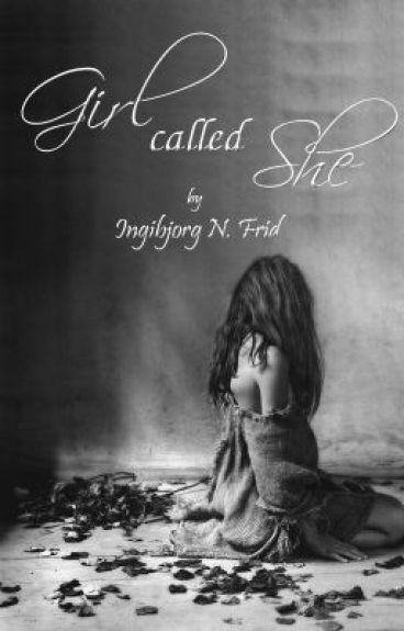 Girl Called She - Book 1 in this searies -  #WATTYS2014