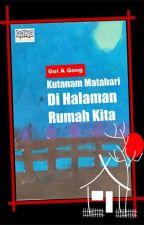 KUTANAM MATAHARI DI HALAMAN RUMAH KITA by GoLAGong