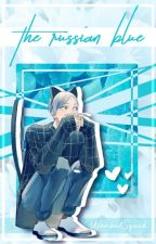 The Russian Blue - Lev x Reader (Haikyuu!!) *ON HOLD*  by WombatSquid