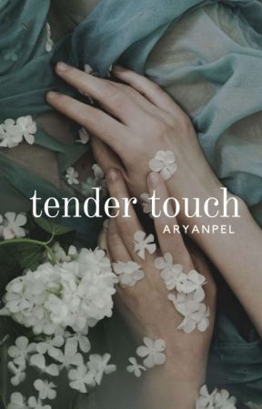 tender touch by aryanpel