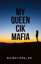 My Queen Cik Mafia by NaLiSha_04