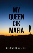 My Queen Cik Mafia [SU] by NaLiSha_04