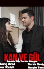 KAN VE GÜL by AyeglAlbayrak2