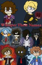 Whisper their names... {Tc Au} (Discontinued) by LittenShaman
