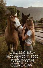 Jeździec - Powrót Do Starych Czasów  by matysia2003