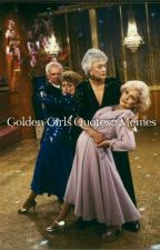 Golden Girls Quotes&Memes by OnceUponADreamtm