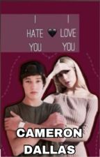 I hate you, I love you (Cameron Dallas) by MeganLueders8