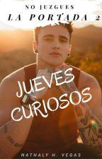 JUEVES CURIOSOS de No Juzgues La Portada. by NathalyHernandez1
