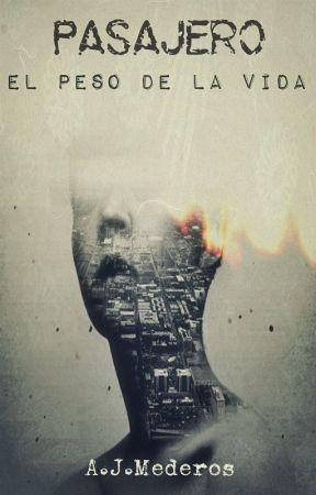 1. Pasajero: el peso de la vida. | EDITANDO | by AJMederos