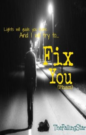 {Editing} Fix You (Phan) by TheFallingStars