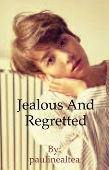 Jealous and Regretted {JungkookxReader}