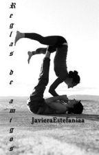 Reglas de amigos by JavieraEstefaniaa