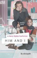 Him & I » Styles [COMPLETED] by s0ciopath